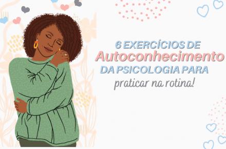 6 exercicios de autoconhecimento da psicologia