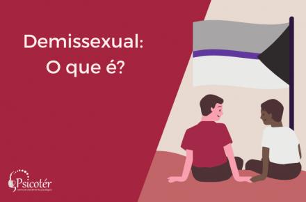 Demissexual o que é Significado e Características