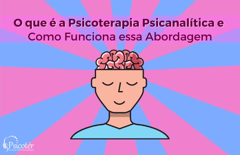 O que é a Psicoterapia Psicanalítica e Como Funciona essa Abordagem