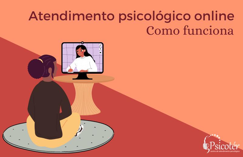 como funciona atendimento psicologico online